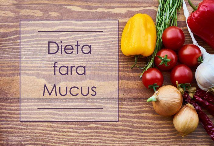 dieta fara mucus